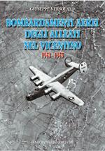Bombardamenti aerei degli alleati nel vicentino 1943-1945