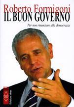 Il buon governo. Per non rinunciare alla democrazia