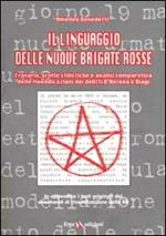 Il linguaggio delle nuove Brigate Rosse. Frasari, scelte stilistiche e analisi comparativa delle rivendicazioni dei delitti D'Antona e Biagi