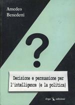 Decisione e persuasione per l'intelligence (e la politica)