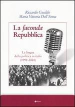 La faconda Repubblica. La lingua della politica in Italia (1992-2004)