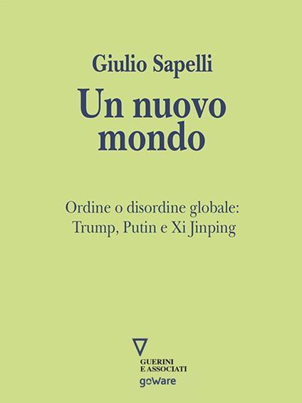Un nuovo mondo. La rivoluzione di Trump e i suoi effetti globali - Giulio Sapelli - ebook