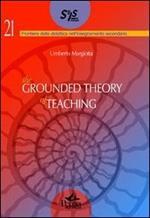 The grounded the theory of teaching. Ediz. multilingue