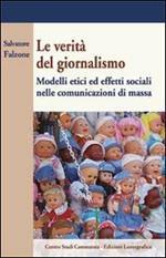 La verità del giornalismo. Modelli etici ed effetti sociali nella comunicazione di massa