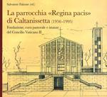 La parrocchia Regina Pacis di Caltanissetta. Fondazione, cura pastorale e istanze del Concilio Vaticano II