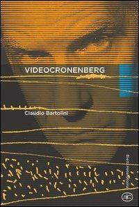 Videocronenberg - Claudio Bartolini - copertina