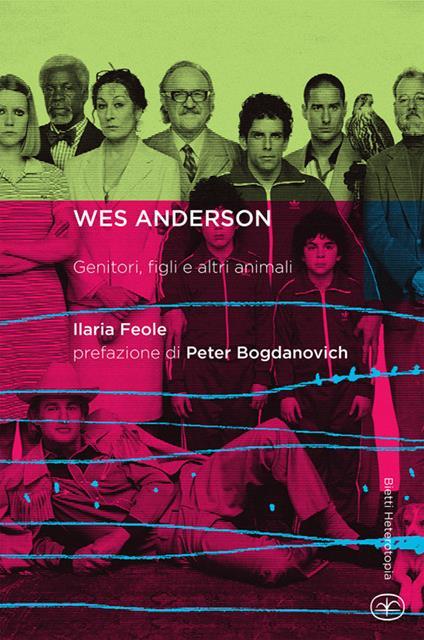 Wes Anderson. Genitori, figli e altri animali - Ilaria Feole - copertina
