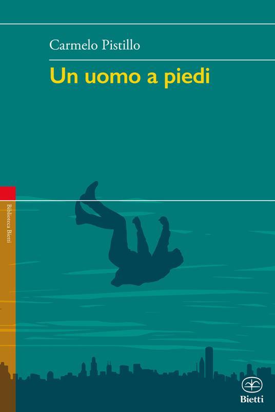 Un uomo a piedi - Carmelo Pistillo - copertina