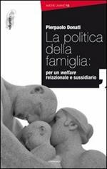 La politica della famiglia: per un welfare relazionale e sussidiario