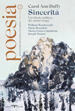 Poesia. Rivista internazionale di cultura poetica. Nuova serie. Vol. 2: Carol Ann Duffy. Sincerità. L'avvilente politica dei nostri tempi.