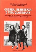 Guerra, Resistenza e vita quotidiana. Percorsi di ricerca su Forlimpopoli fra memoria e documenti