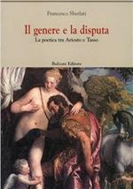 Il genere e la disputa. La poetica tra Ariosto e Tasso