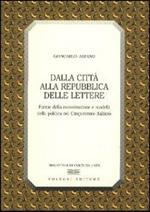Dalla città alla Repubblica delle lettere. Forme di conversazione e modelli della politica nel Cinquecento italiano