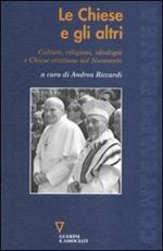 Le chiese e gli altri. Culture, religioni, ideologie e chiese cristiane nel Novecento