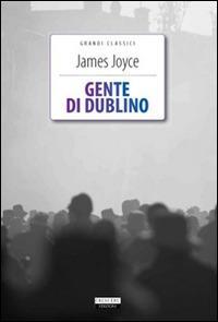 Gente di Dublino. Ediz. integrale. Con Segnalibro - James Joyce - copertina