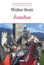 Ivanhoe. Con Segnalibro