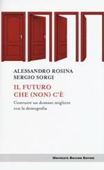Il futuro che (non) c'è. Costruire un domani migliore con la demografia