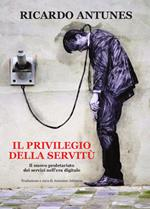 Il privilegio della servitù. Il nuovo proletariato dei servizi nell'era digitale