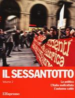 Il sessantotto. Vol. 2: politica. L'Italia maltrattata. L'autunno caldo, La.