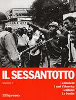 Il sessantotto. Vol. 3: comunisti. I neri d'America. I cattolici. Le bombe, I.