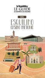 Roma Esquilino e Castro Pretorio. Quartiere Italia. Le guide ai sapori e ai piaceri