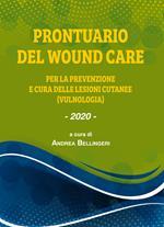 Prontuario del wound care. Per la prevenzione delle lesioni cutanee (vulnologia)