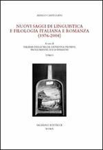 Nuovi saggi di linguistica e filologia italiana e romanza (1976-2004)