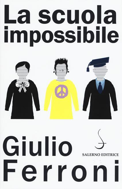 La scuola impossibile - Giulio Ferroni - copertina