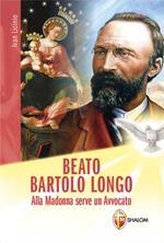 Beato Bartolo Longo. Alla Madonna serve un avvocato