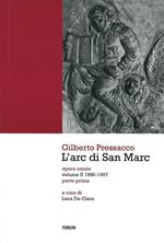 L' arc di San Marc. Opera omnia. Vol. 2: 1986-1997.