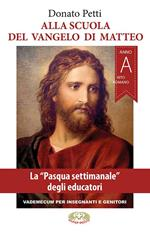 Alla scuola del Vangelo di Matteo. La Pasqua settimanale degli educatori. Rito romano. Anno A