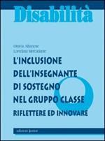 L' inclusione dell'insegnante di sostegno nel gruppo classe. Riflettere ed innovare
