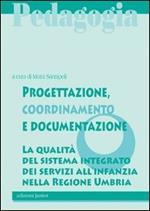 Progettazione, coordinamento e documentazione. La qualità del sistema integrato dei servizi all'infanzia nella Regione Umbria