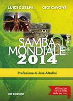 Samba mondiale 2014. Con gadget
