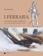 I Ferrara. Una dinastia di spadai a Serravalle. Aspetti privati e imprenditoriali (sec. XVI-XVIII)