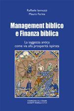 Management biblico e finanza biblica. La saggezza antica come via alla prosperità ispirata