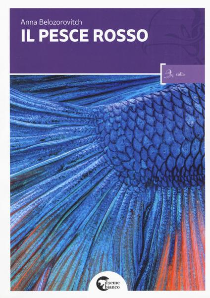 Il pesce rosso - Anna Belozorovitch - copertina