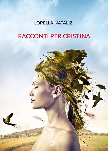 Racconti per Cristina - Lorella Natalizi - copertina
