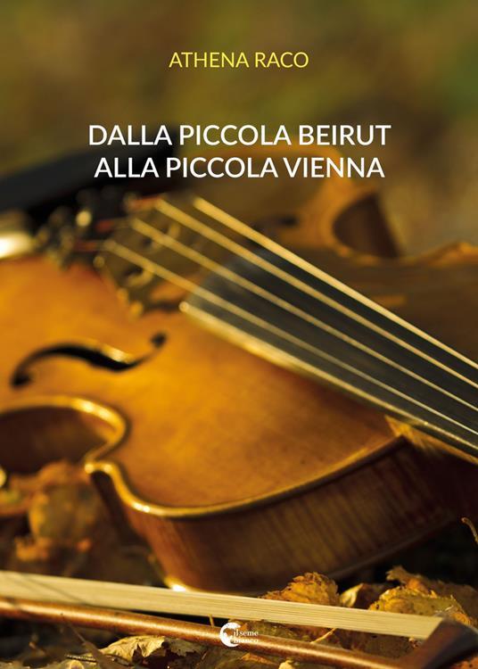 Dalla piccola Beirut alla piccola Vienna - Athena Raco - copertina