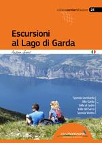 Escursioni al lago di Garda. Sponda lombarda. Alto Garda. Valle di Ledro. Valle del Sarca. Sponda Veneta