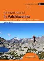 Itinerari storici in Valchiavenna. Percorsi ad anello lungo nuovi e antichi sentieri
