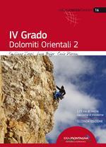 4° grado. Dolomiti orientali. 123 vie di roccia classiche e moderne. Vol. 2