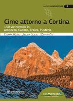Cime attorno a Cortina. 130 vie normali in Ampezzo, Cadore, Braies, Pusteria