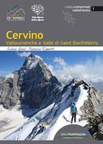 Cervino. Valtournenche e Valle di Saint Barthélemy