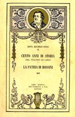 Cento anni di storia del teatro di Lugo. La patria di Rossini