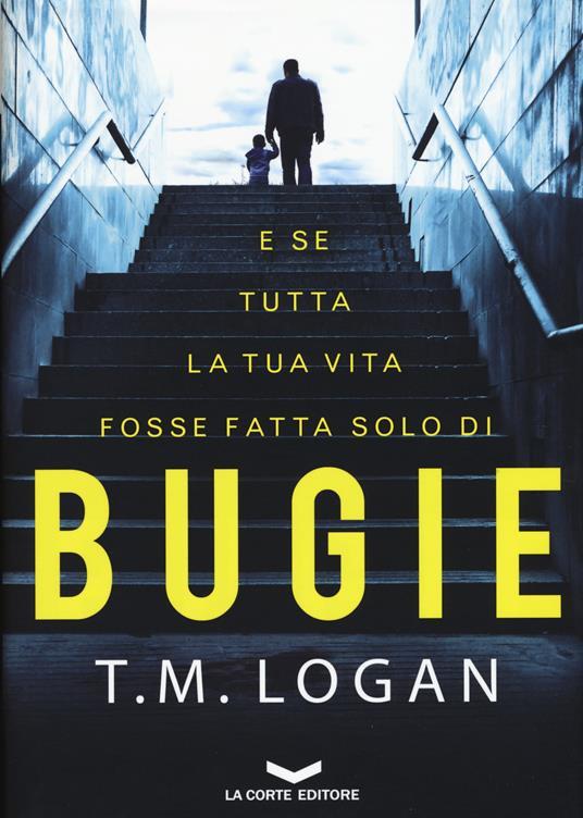 Bugie - T. M. Logan - copertina