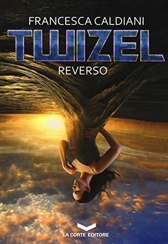 Reverso. Twizel - Francesca Caldiani - copertina