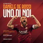 Daniele De Rossi. Uno di noi
