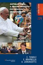 Cattolici uniti: Il nostro progetto per benedire un'Italia nuova. La politica è dottrina sociale. Nuova ediz.