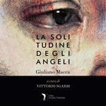 La solitudine degli angeli. Ediz. italiana e inglese